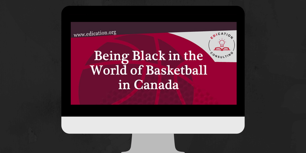 Being Black in Basketball - EDIcation Consulting